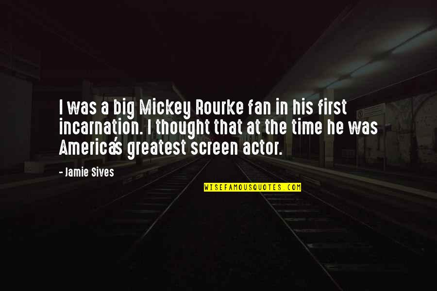 Mickey's Quotes By Jamie Sives: I was a big Mickey Rourke fan in