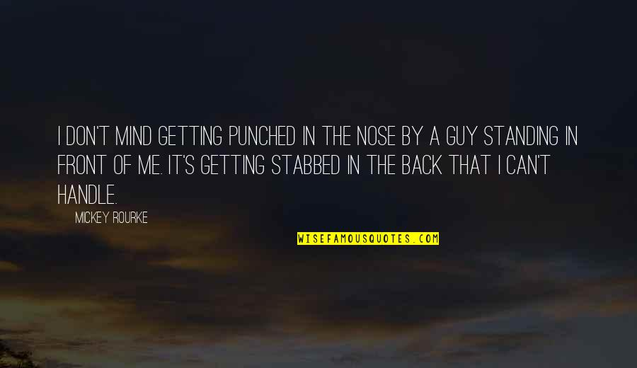Mickey's Quotes By Mickey Rourke: I don't mind getting punched in the nose