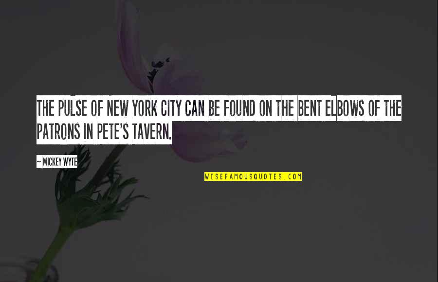 Mickey's Quotes By Mickey Wyte: The pulse of New York City can be