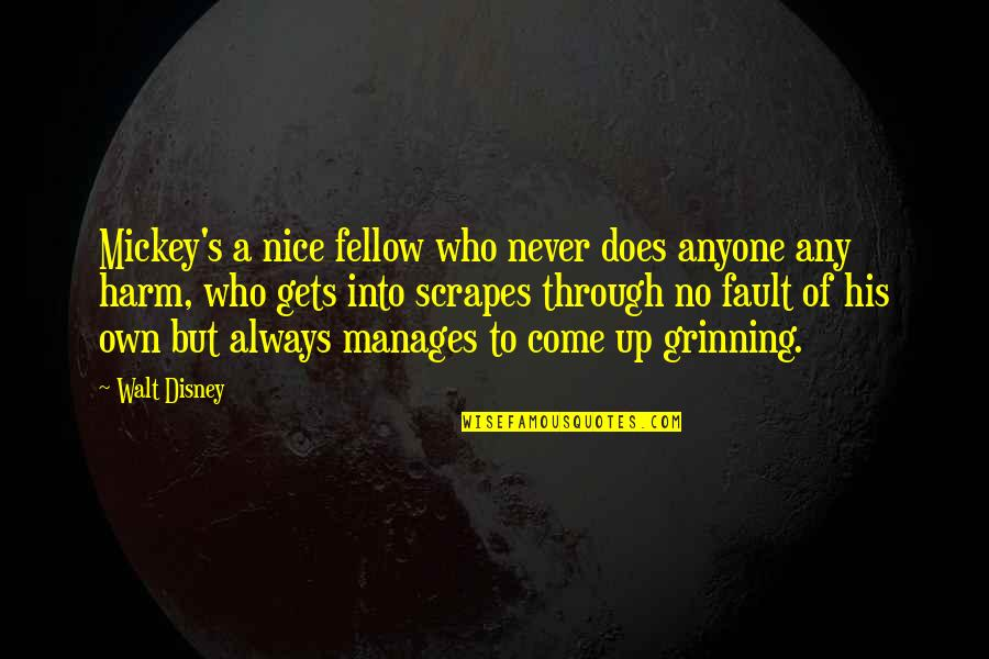 Mickey's Quotes By Walt Disney: Mickey's a nice fellow who never does anyone