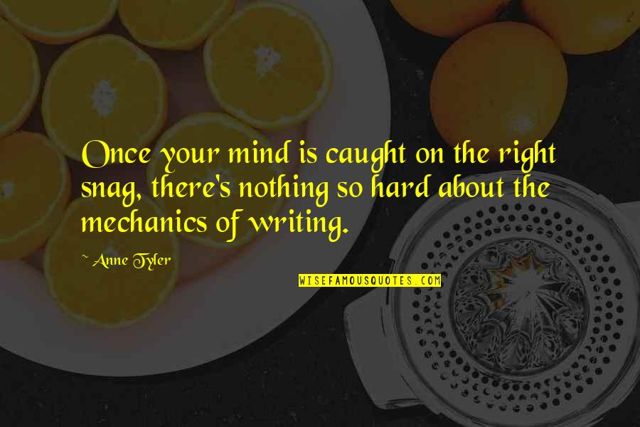 Microbus Quotes By Anne Tyler: Once your mind is caught on the right
