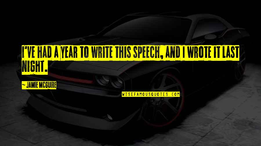 Microenvironment Quotes By Jamie McGuire: I've had a year to write this speech,