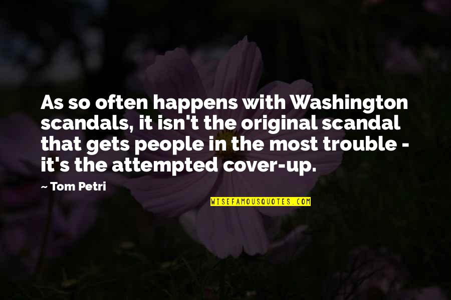 Microenvironment Quotes By Tom Petri: As so often happens with Washington scandals, it