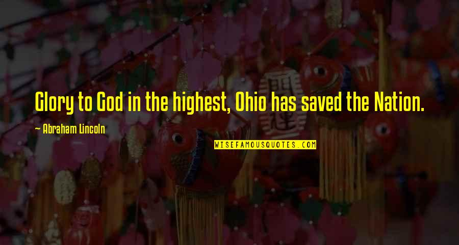 Micromachine Quotes By Abraham Lincoln: Glory to God in the highest, Ohio has