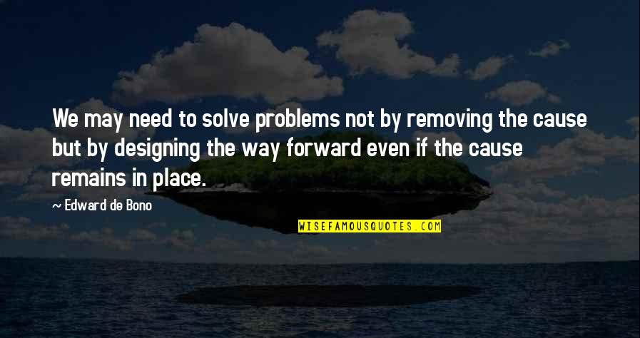 Micromachine Quotes By Edward De Bono: We may need to solve problems not by
