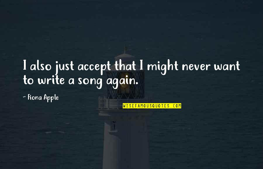 Micromachine Quotes By Fiona Apple: I also just accept that I might never