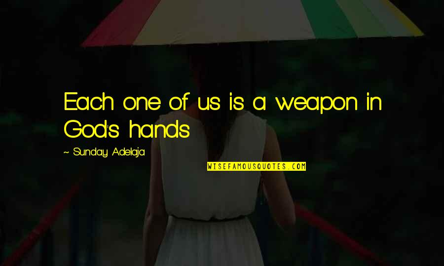 Micromachine Quotes By Sunday Adelaja: Each one of us is a weapon in