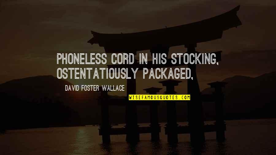 Microsoft Word Disable Smart Quotes By David Foster Wallace: Phoneless Cord in his stocking, ostentatiously packaged,