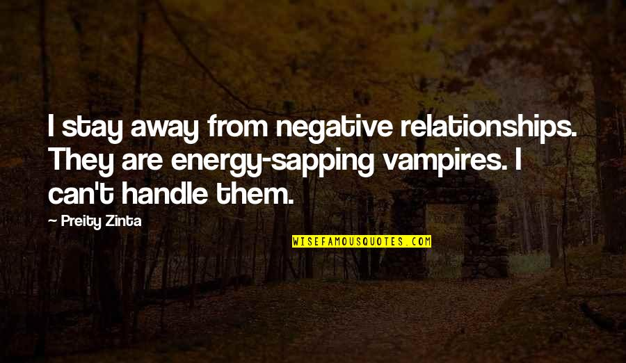 Mid Finger Salute Quotes By Preity Zinta: I stay away from negative relationships. They are