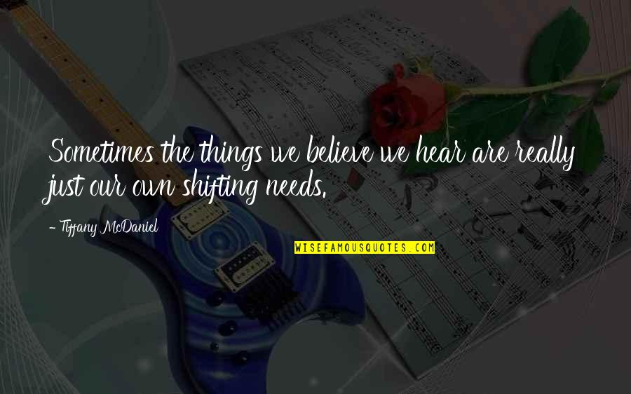 Mid Finger Salute Quotes By Tiffany McDaniel: Sometimes the things we believe we hear are