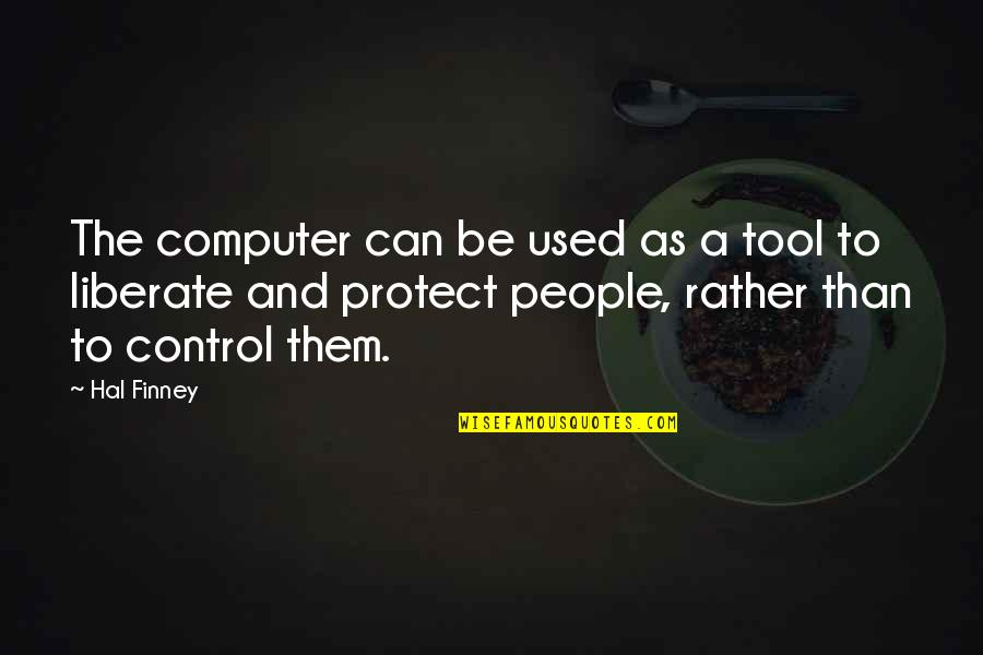 Middle East Brainy Quotes By Hal Finney: The computer can be used as a tool
