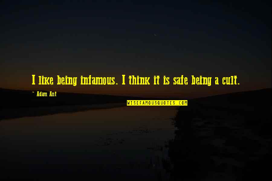 Midnight Blue Quotes By Adam Ant: I like being infamous. I think it is