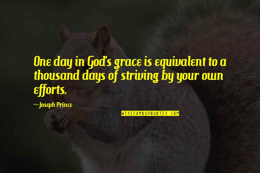 Midnight Marauders Quotes By Joseph Prince: One day in God's grace is equivalent to