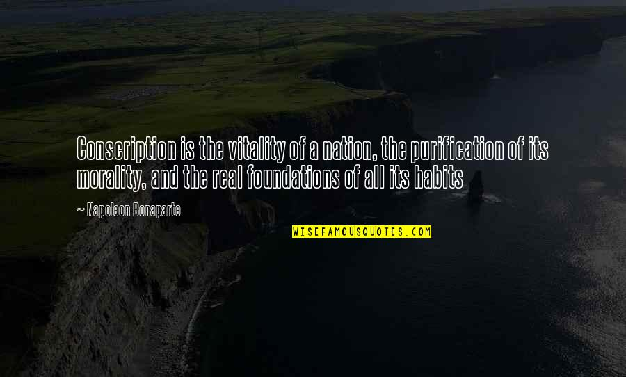 Midnight Marauders Quotes By Napoleon Bonaparte: Conscription is the vitality of a nation, the