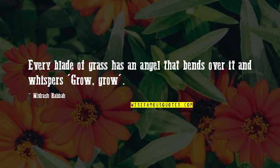 Midrash Quotes By Midrash Rabbah: Every blade of grass has an angel that
