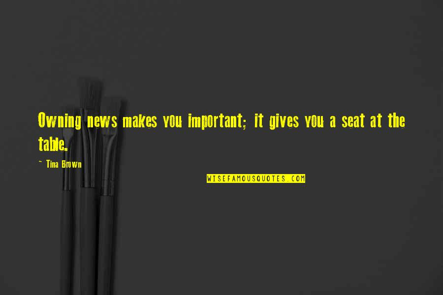 Midrash Quotes By Tina Brown: Owning news makes you important; it gives you