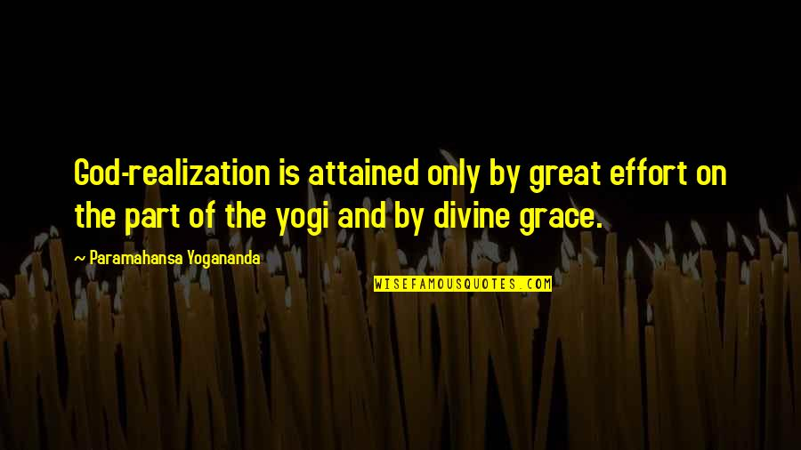 Midsection Quotes By Paramahansa Yogananda: God-realization is attained only by great effort on