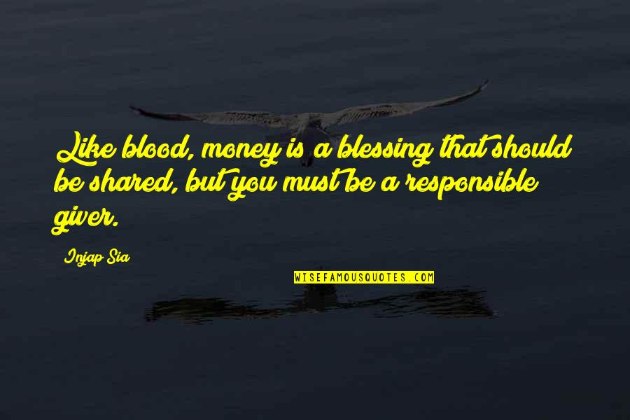 Midterm Election Quotes By Injap Sia: Like blood, money is a blessing that should