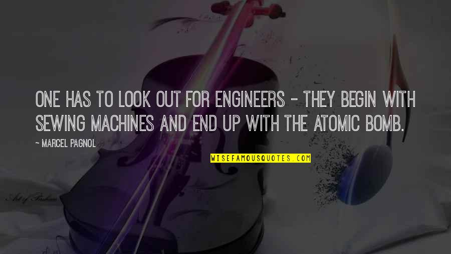 Migrate Quotes By Marcel Pagnol: One has to look out for engineers -