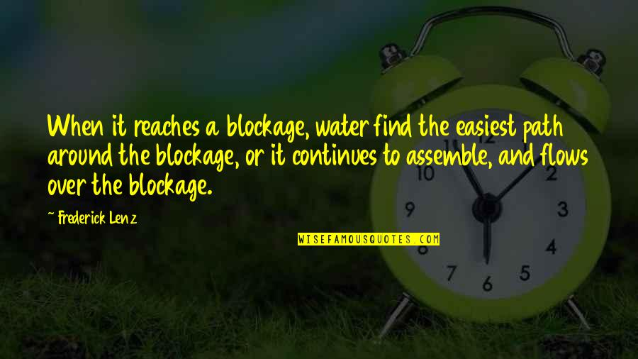 Miguel Herrera Quotes By Frederick Lenz: When it reaches a blockage, water find the