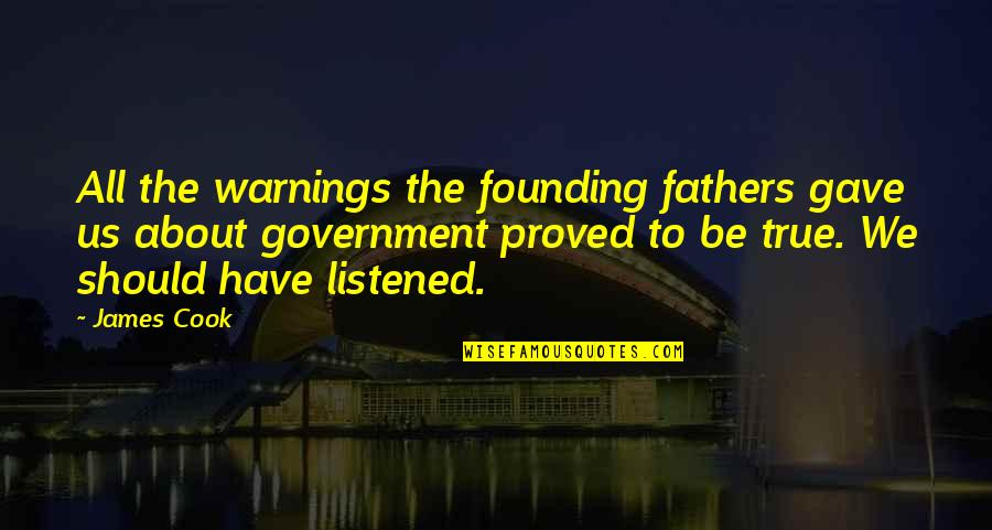 Miguel Ruiz Daily Quotes By James Cook: All the warnings the founding fathers gave us
