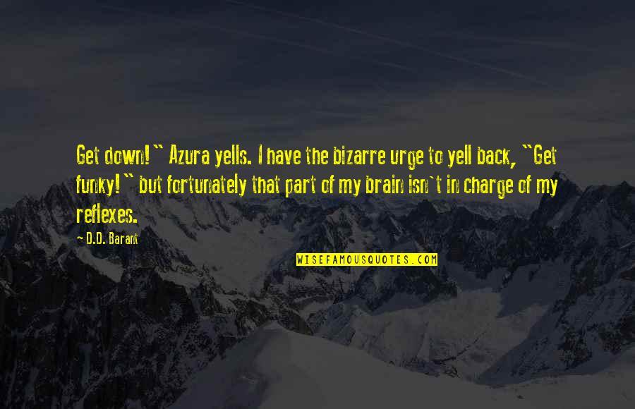 "Mijn Beste Vriendin Quotes By D.D. Barant: Get down!"" Azura yells. I have the bizarre"