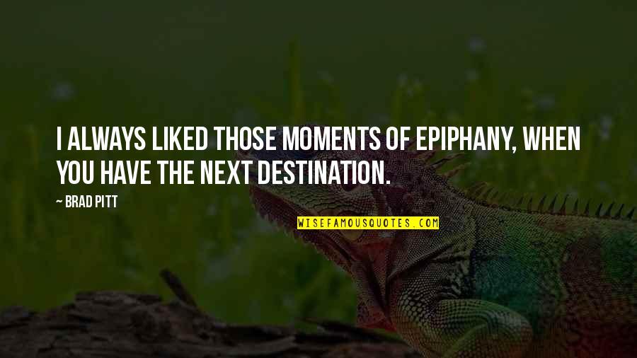 Mikaela Shiffrin Quotes By Brad Pitt: I always liked those moments of epiphany, when