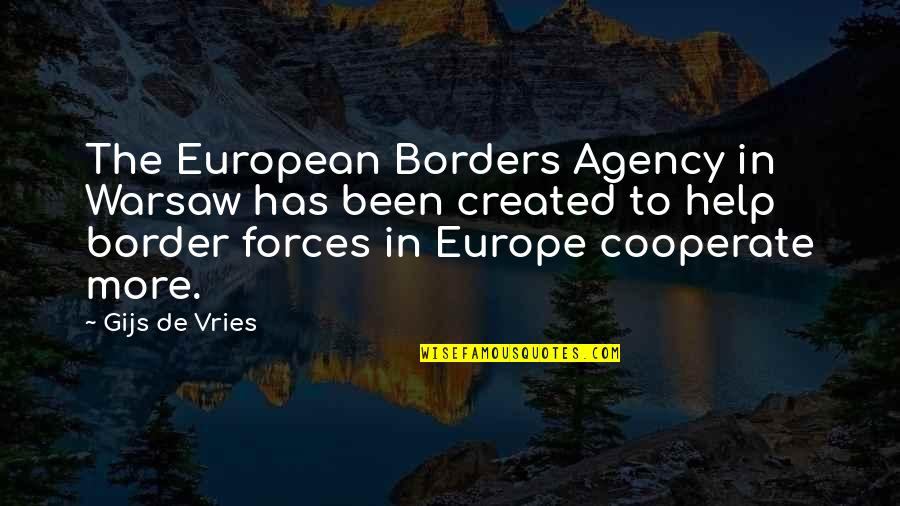 Mike Conley Jr Quotes By Gijs De Vries: The European Borders Agency in Warsaw has been