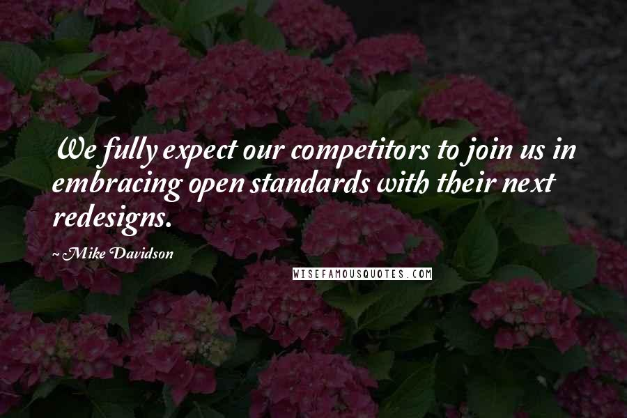 Mike Davidson quotes: We fully expect our competitors to join us in embracing open standards with their next redesigns.