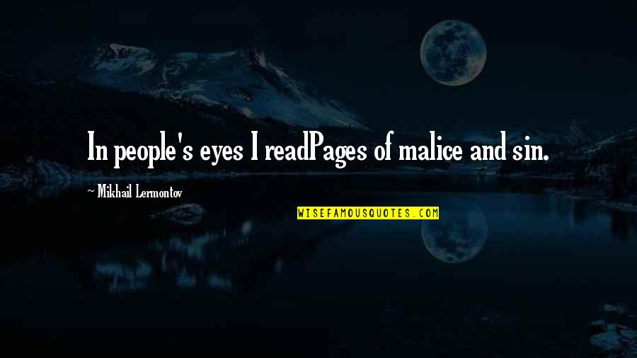Mikhail Lermontov Quotes By Mikhail Lermontov: In people's eyes I readPages of malice and
