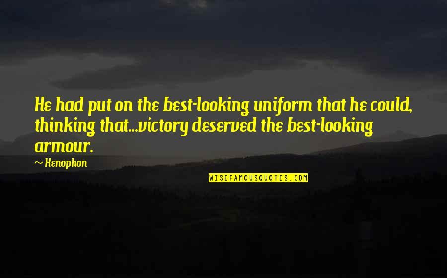 Milagro X Files Quotes By Xenophon: He had put on the best-looking uniform that
