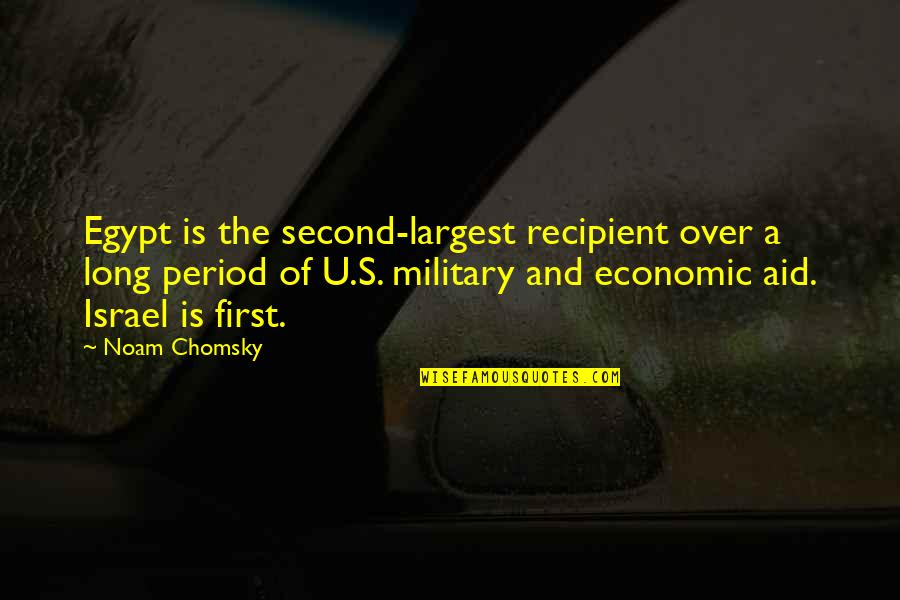 Military Aid Quotes By Noam Chomsky: Egypt is the second-largest recipient over a long