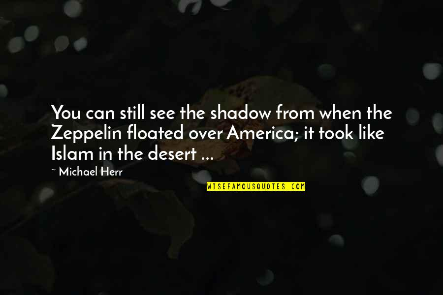 Military Grave Quotes By Michael Herr: You can still see the shadow from when