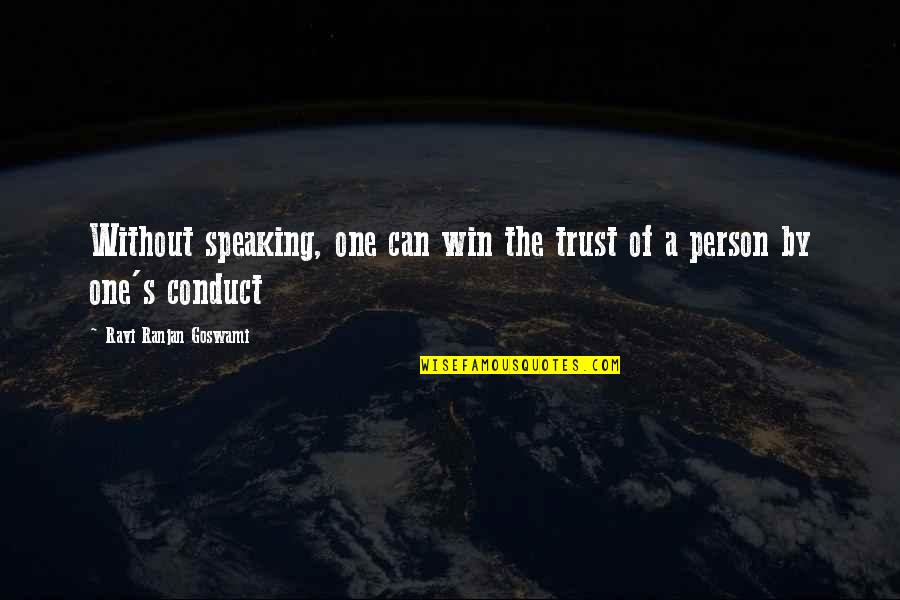 Military Training Instructor Quotes By Ravi Ranjan Goswami: Without speaking, one can win the trust of