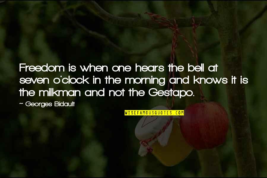 Milkman Quotes By Georges Bidault: Freedom is when one hears the bell at