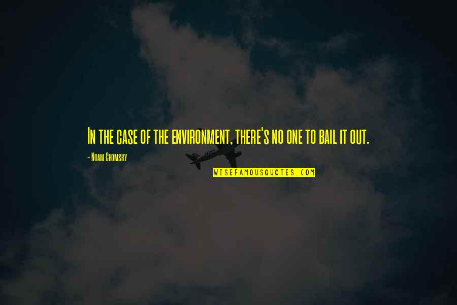 Milkman Quotes By Noam Chomsky: In the case of the environment, there's no
