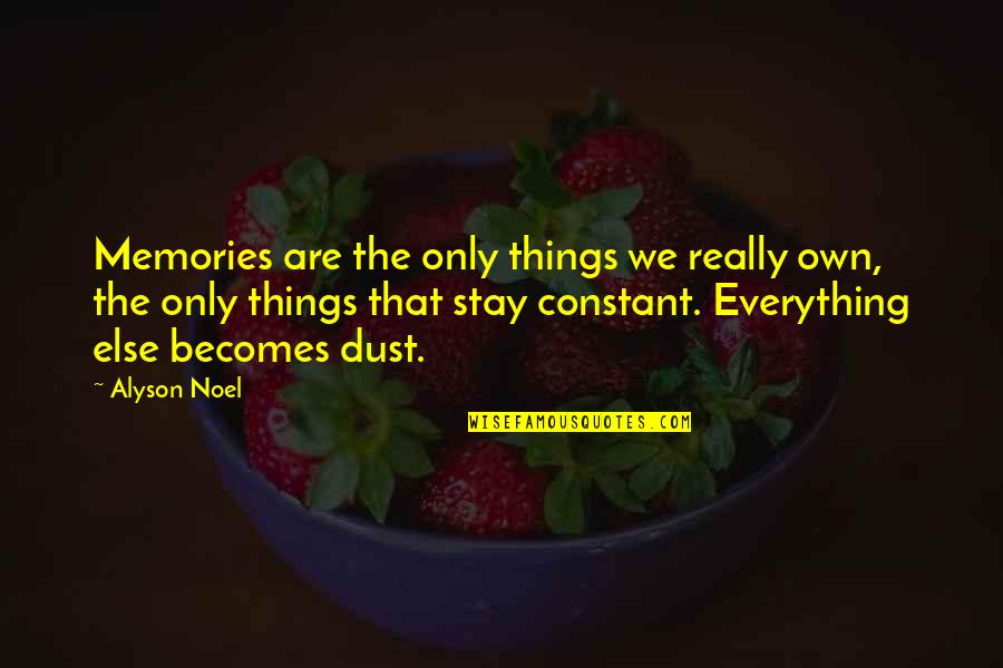 Millenial Quotes By Alyson Noel: Memories are the only things we really own,