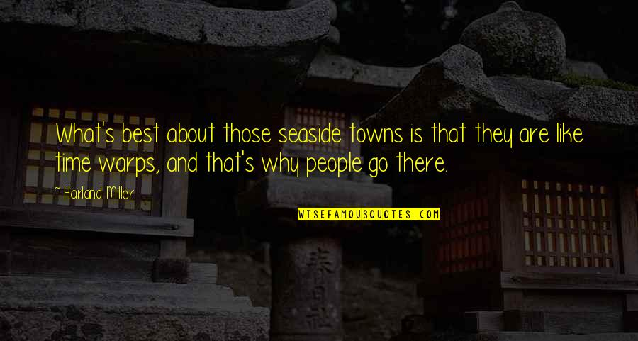 Miller's Quotes By Harland Miller: What's best about those seaside towns is that