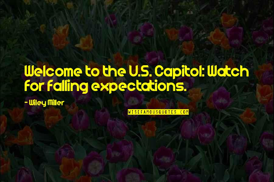 Miller's Quotes By Wiley Miller: Welcome to the U.S. Capitol: Watch for falling