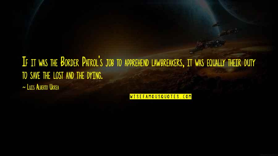 Milliard Quotes By Luis Alberto Urrea: If it was the Border Patrol's job to
