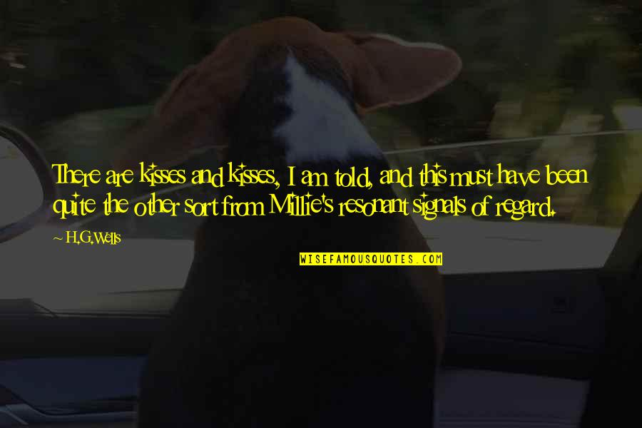 Millie Quotes By H.G.Wells: There are kisses and kisses, I am told,