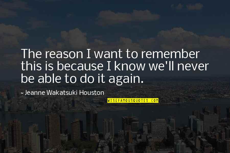 Milt Campbell Quotes By Jeanne Wakatsuki Houston: The reason I want to remember this is