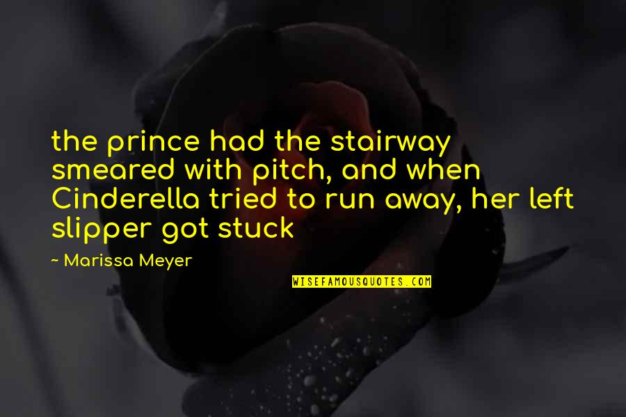 Milt Campbell Quotes By Marissa Meyer: the prince had the stairway smeared with pitch,