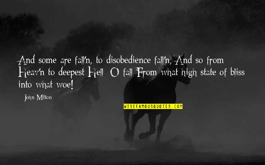 Milton Hell Quotes By John Milton: And some are fall'n, to disobedience fall'n, And