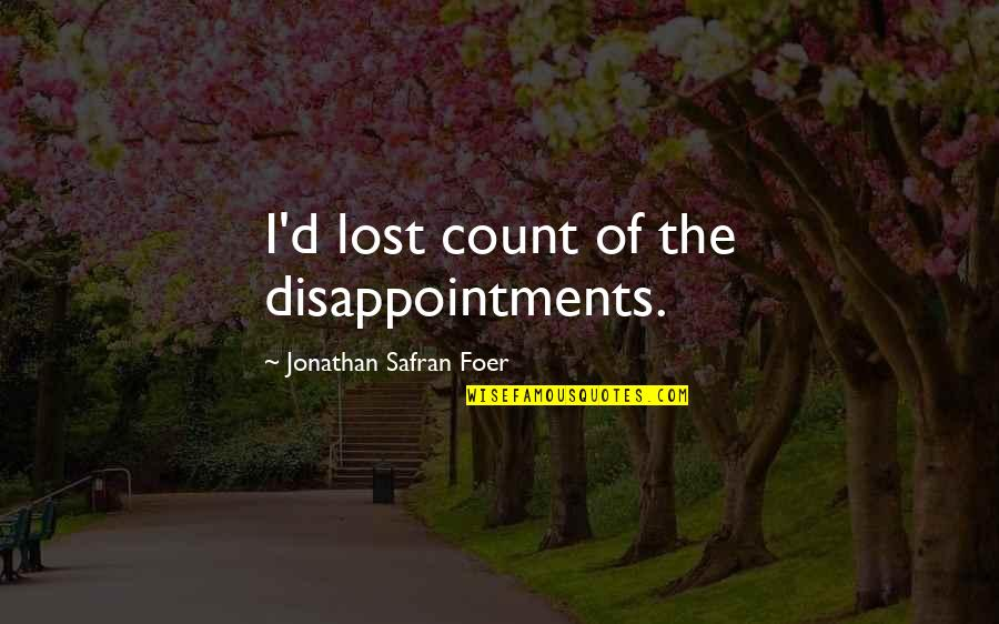 Mimosa Bar Quotes By Jonathan Safran Foer: I'd lost count of the disappointments.