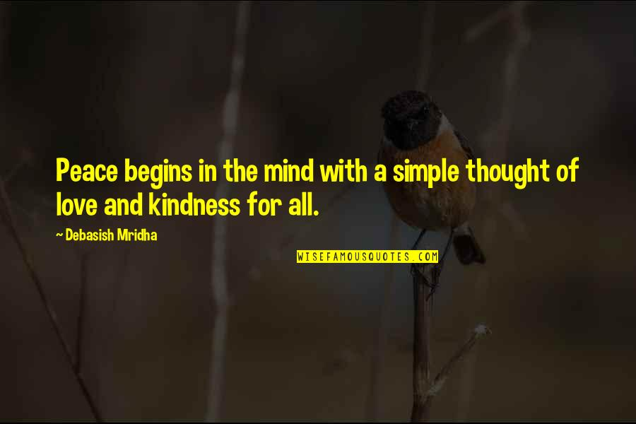 Mind And Peace Quotes By Debasish Mridha: Peace begins in the mind with a simple