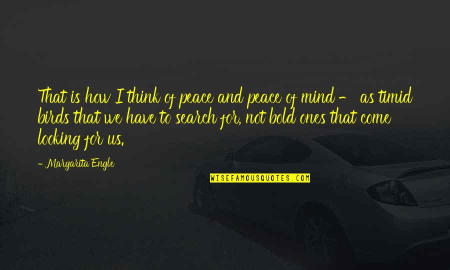 Mind And Peace Quotes By Margarita Engle: That is how I think of peace and