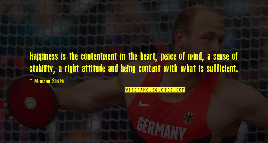 Mind And Peace Quotes By Moazzam Shaikh: Happiness is the contentment in the heart, peace