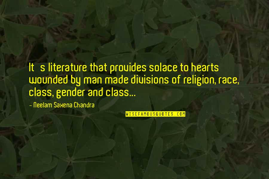 Mind And Peace Quotes By Neelam Saxena Chandra: It's literature that provides solace to hearts wounded