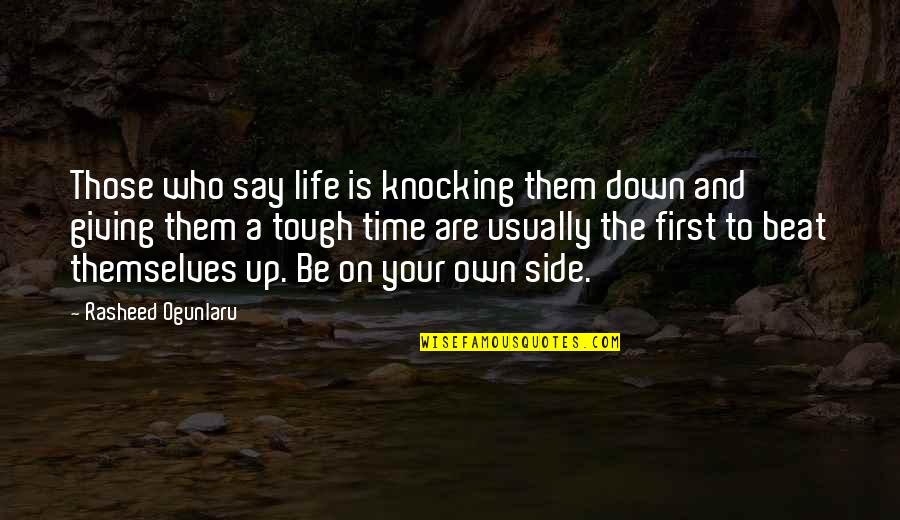 Mind And Peace Quotes By Rasheed Ogunlaru: Those who say life is knocking them down
